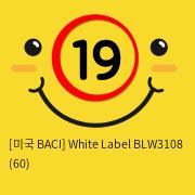 [미국 BACI] White Label BLW3108 (60)